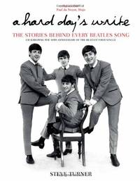 A Hard Day's Write: The Stories Behind Every Beatles Song (Stories Behind Every Song)