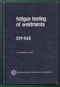 Fatigue Testing Weldments. A symposium presented at May Committee Week American Society for Testing and Materials Toronto, Canada 1-6 May 1977. ASTM Special Technical Publication 648