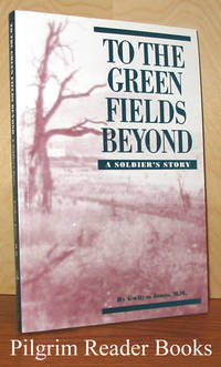 To the Green Fields Beyond, A Soldier's Story
