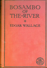 Bosambo Of the River by  Edgar Wallace - Hardcover - from Alan Wofsy Fine Arts and Biblio.com