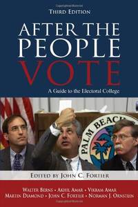 After the People Vote: A Guide to the Electoral College: A Guide to the Electoral College, 3rd...
