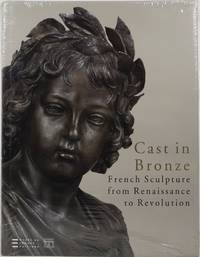 image of Cast in Bronze: French Sculpture from Renaissance to Revolution