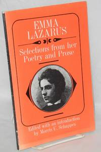 Emma Lazarus, selections from her poetry and prose. Edited with an introduction by Morris U. Schappes.  Fifth revised and enlarged edition