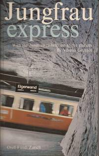 image of Jungfrau express: with the Jungfrau railway up to the glaciers; Jungfrau express: mit der Jungfraubahn ins Hochgebirge