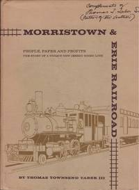Morristown & Erie Railroad : People, Paper and Profits - The Story of a Unique New Jersey Short Line
