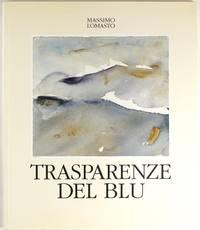 Trasparenze Del Blu by Massimo Lomasto - Paperback - 1999 - from Firefly Bookstore LLC (SKU: 241773)