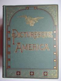 image of PICTURESQUE AMERICA, A DELINEATION BY PEN AND PENCIL OF THE MOUNTAINS RIVERS LAKES FORESTS WATERFALLS SHORES CANONS VALLEYS CITIES AND OTHER PICTURESQUE FEATURES OF THE UNITED STATES