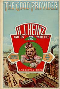 image of The Good Provider: H.J. Heinz and His 57 Varieties