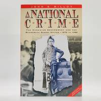 A National Crime: The Canadian Government And the Residential School System, 1879 to 1986