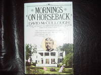 Mornings on Horseback: The Story of an Extraordinary Family, a Vanished Way of Life, and the...