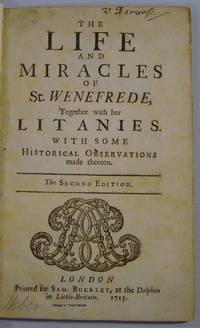 The Life and Miracles of St. Wenefrede, Together with her Litanies