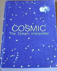 Cosmic; The Dream Interpreter by International Press Promoters - Paperback - 1987 - from Chapter 1 Books and Biblio.com