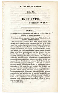 No. 38. IN SENATE, FEBRUARY 10, 1836. MEMORIAL OF THE MEDICAL SOCIETY OF THE STATE OF NEW-YORK, IN RELATION TO INSANE PAUPERS