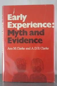 Early Experience: Myth and Evidence