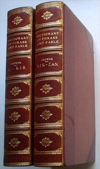 DICTIONARY OF PHRASE AND FABLE. Giving the derivation, source, or origin of common phrases, allusions, and words that have a tale to tell. --- To which is added, A Concise Bibliography of English Literature