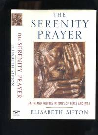 The Serenity Prayer: Faith and Politics in Times of Peace And War