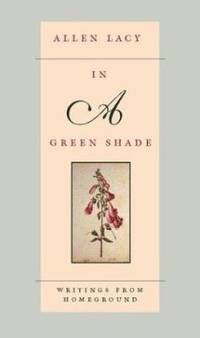In a Green Shade : Writings from Homeground