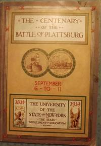 THE CENTENARY OF THE BATTLE OF PLATTSBURG by  Howard D HADLEY - Paperback - 1914 - from Antic Hay Books (SKU: 43601)