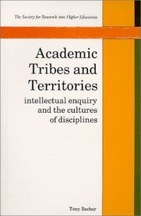 ACADEMIC TRIBES & TERRITORIES: Intellectual Enquiry and the Cultures of Disciplines (Society...