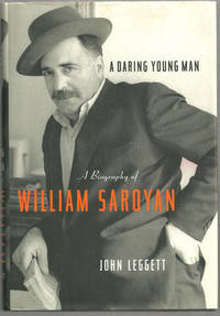 DARING YOUNG MAN A Biography of William Saroyan