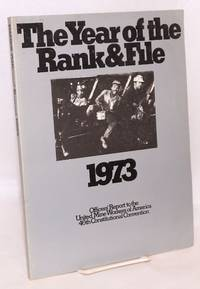 The year of the rank & file, 1973: officer's report to the United Mine Workers of America 46th Constitutional Convention