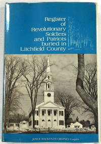 Register of Revolutionary Soldiers and Patriots Buried in Litchfield County by Compiled By Joyce Mackenzie Cropsey - Signed First Edition - 1976 - from Resource Books, LLC and Biblio.com