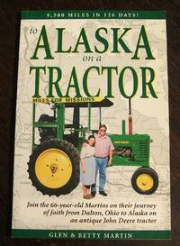 To Alaska on a Tractor : 9500 Miles in 126 Days!