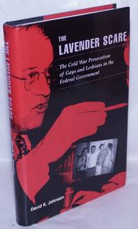image of The Lavender Scare: the cold war persecution of gays and lesbians in the Federal Government