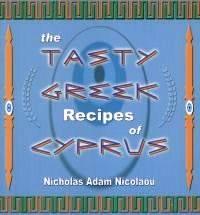 The Tasty Greek Recipes of Cyprus by Nicholas Adam Nicolaou  - Paperback  - 2004  - from DEMETRIUS SIATRAS (SKU: S7671)