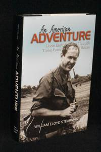 An American Adventure; From Early Aviation Through Three Wars to the White House