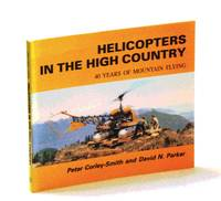 Helicopters in the high country: 40 years of mountain flying