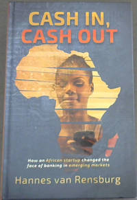 Cash In, Cash Out - How an African startup changed the face of banking in emerging markets