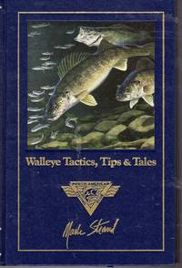 image of Walleye Tactics, Tips & Tales (Complete Angler's Library Series)