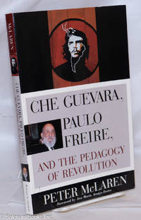 image of Che Guevara, Paulo Freire, and the Pedagogy of Revolution