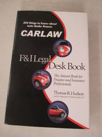 CARLAW F&I Legal Desk Book. The Answer Book for Finance and Insurance Professionals