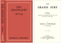 The Grand Jury: An Essay Awarded the Peter Stephen Duponceau Prize..