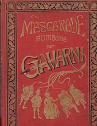 La Mascarade Humaine by Gavarni - Hardcover - 1881 - from Americana Books ABAA and Biblio.com