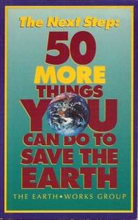 image of Next Step, The : 50 More Things You Can Do To Save The Earth