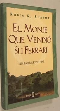 EL Monje Que Vendio Su Ferrari / The Monk Who Sold His Ferrari (Spanish Edition)