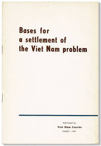 Bases for a Settlement of the Viet Nam Problem by [VIETNAM] - Paperback - First Edition - 1971 - from Lorne Bair Rare Books and Biblio.com