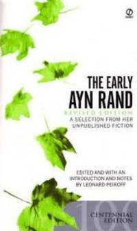 The Early Ayn Rand: Revised Edition