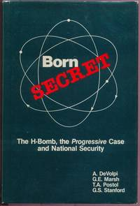 Born Secret:  The H-Bomb, the Progressive Case and National Security