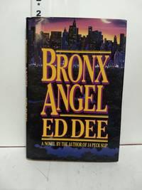 Bronx Angel: a Novel of the N.Y.P.D.