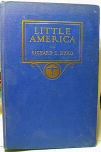 Little America, aerial exploration in the Antarctic, the flight to the South pole