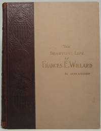 The Beautiful Life of Frances E. Willard: A Memorial Volume