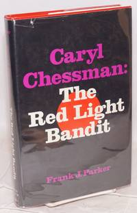 image of Caryl Chessman: the red light bandit