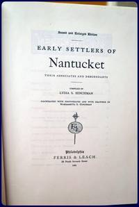 EARLY SETTLERS OF NANTUCKET. Their Associates and Descendants.