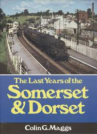 The Last Years of the Somerset and Dorset Railway