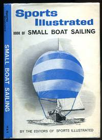 Book of Small Boat Sailing: Sports Illustrated Series