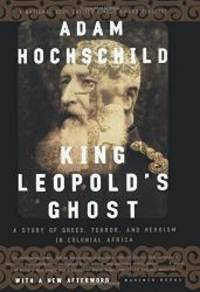 image of King Leopold's Ghost: A Story of Greed, Terror, and Heroism in Colonial Africa